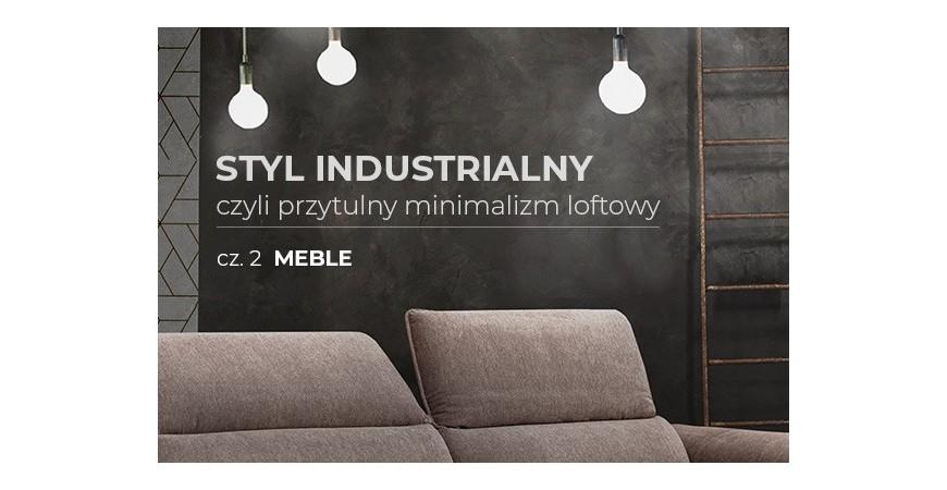 Styl industrialny cz. II